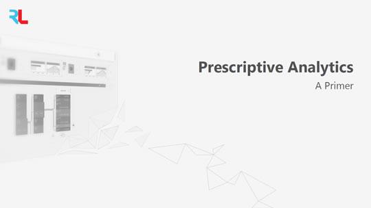 What is Prescriptive Analytics? White Paper